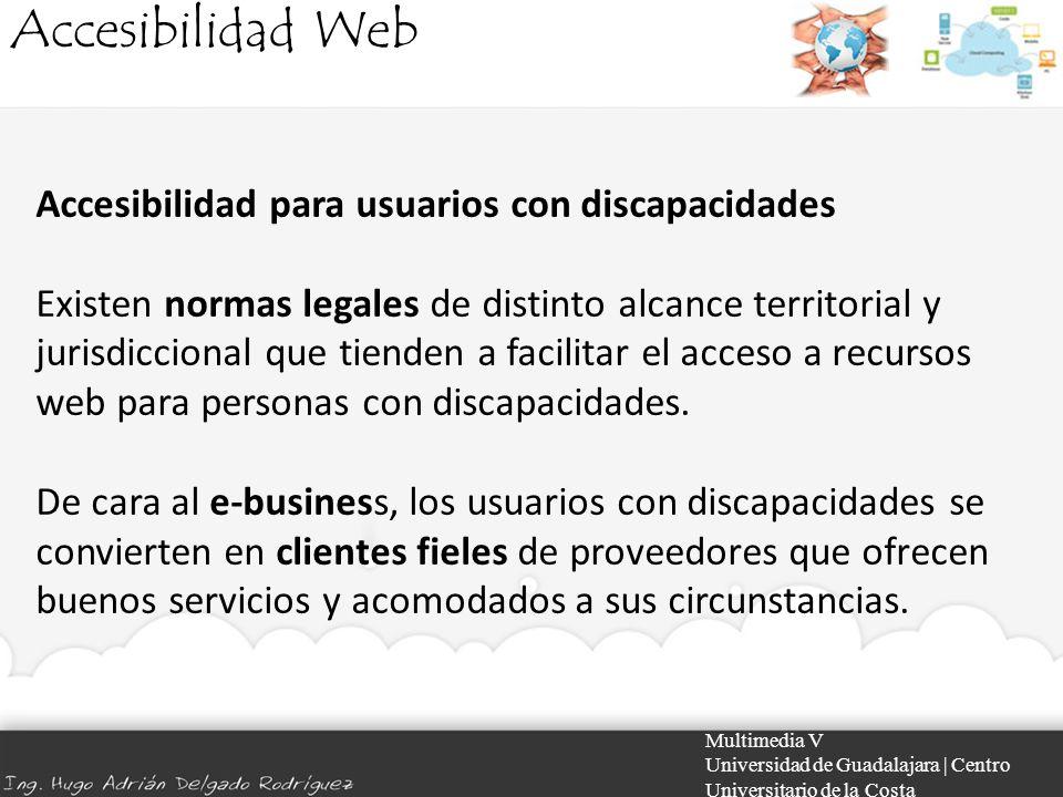 Accesibilidad Web Multimedia V Universidad de Guadalajara | Centro Universitario de la Costa Accesibilidad para usuarios con discapacidades Existen no