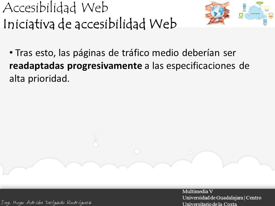Accesibilidad Web Iniciativa de accesibilidad Web Multimedia V Universidad de Guadalajara | Centro Universitario de la Costa Tras esto, las páginas de