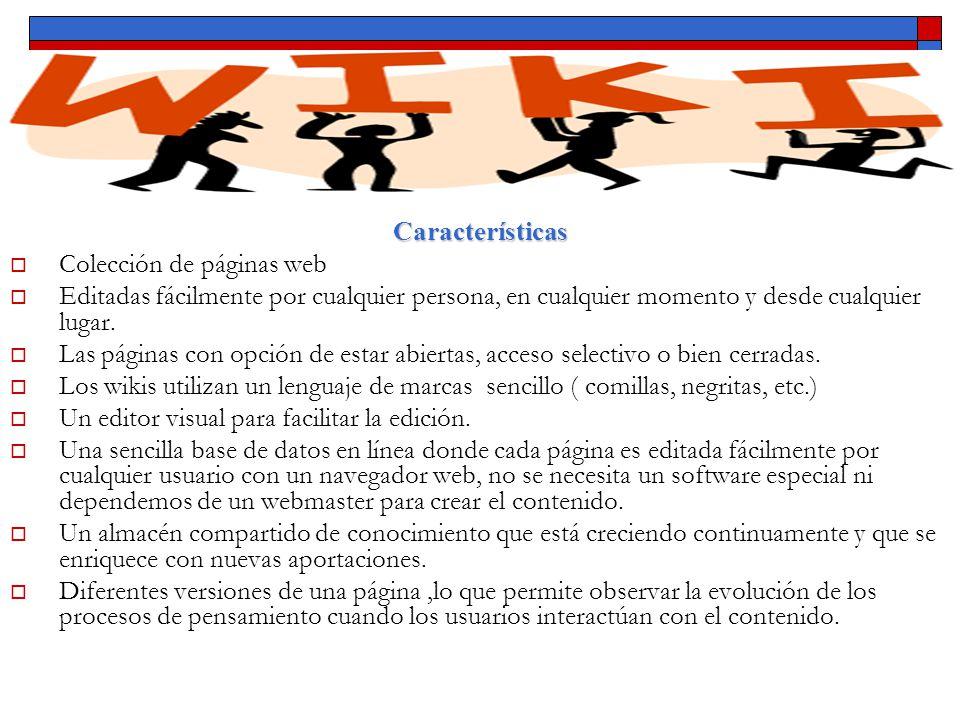 Características Colección de páginas web Editadas fácilmente por cualquier persona, en cualquier momento y desde cualquier lugar. Las páginas con opci