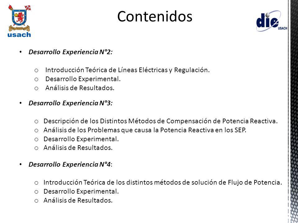 Desarrollo Experiencia N°2: o Introducción Teórica de Líneas Eléctricas y Regulación. o Desarrollo Experimental. o Análisis de Resultados. Desarrollo