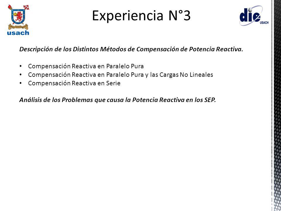Experiencia N°3 Descripción de los Distintos Métodos de Compensación de Potencia Reactiva. Compensación Reactiva en Paralelo Pura Compensación Reactiv
