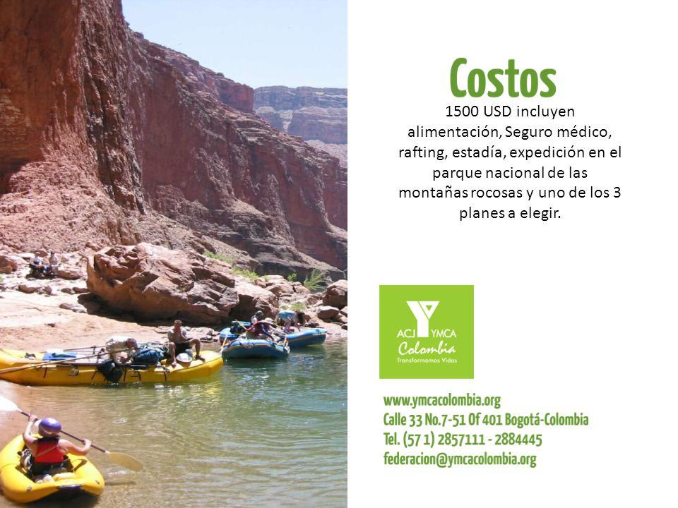 1500 USD incluyen alimentación, Seguro médico, rafting, estadía, expedición en el parque nacional de las montañas rocosas y uno de los 3 planes a elegir.