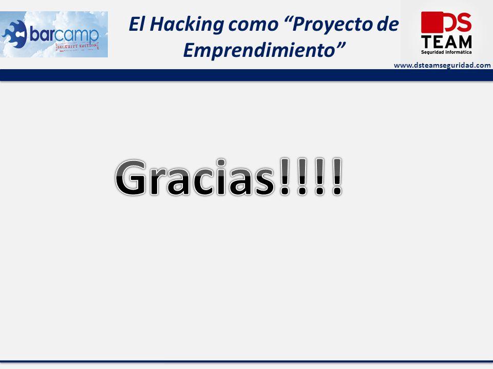 www.dsteamseguridad.com El Hacking como Proyecto de Emprendimiento
