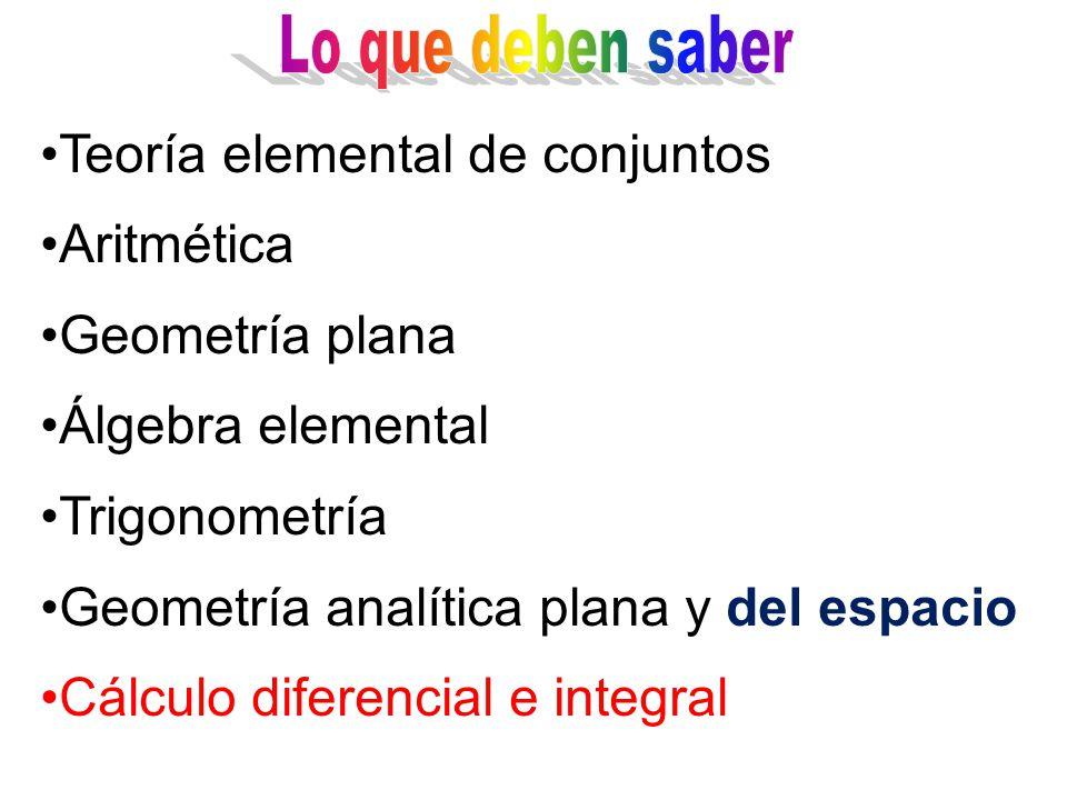 Teoría elemental de conjuntos Aritmética Geometría plana Álgebra elemental Trigonometría Geometría analítica plana y del espacio Cálculo diferencial e integral