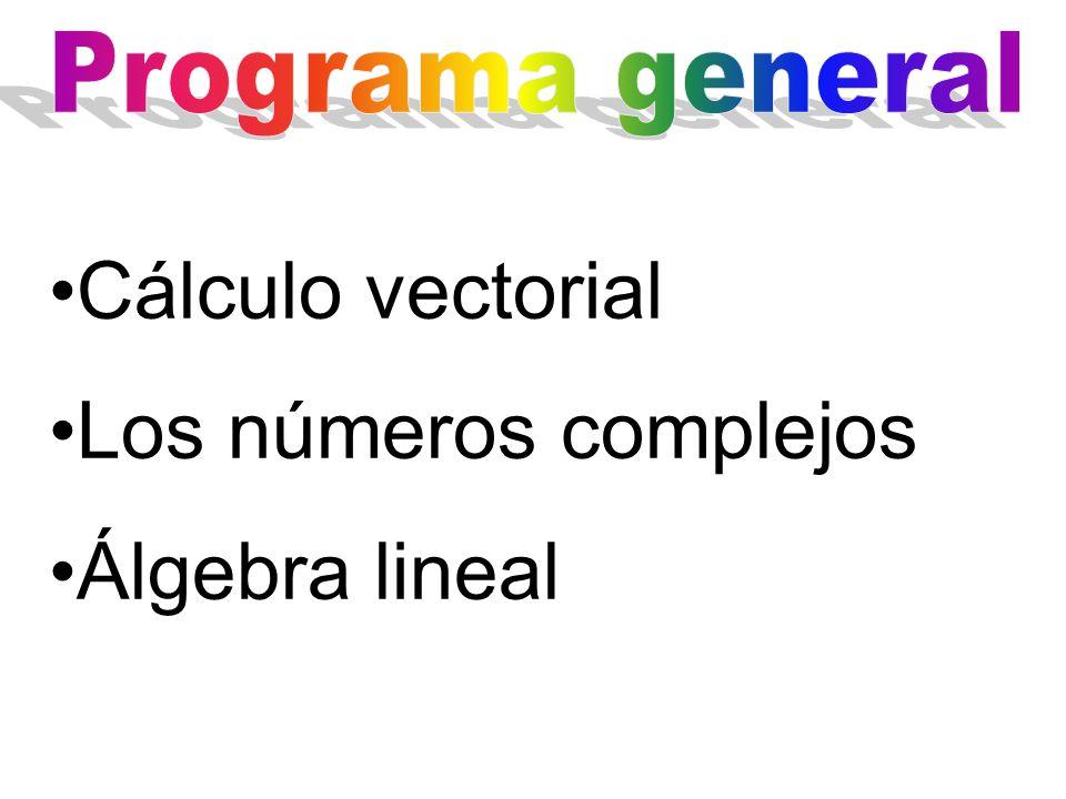 Cálculo vectorial Los números complejos Álgebra lineal