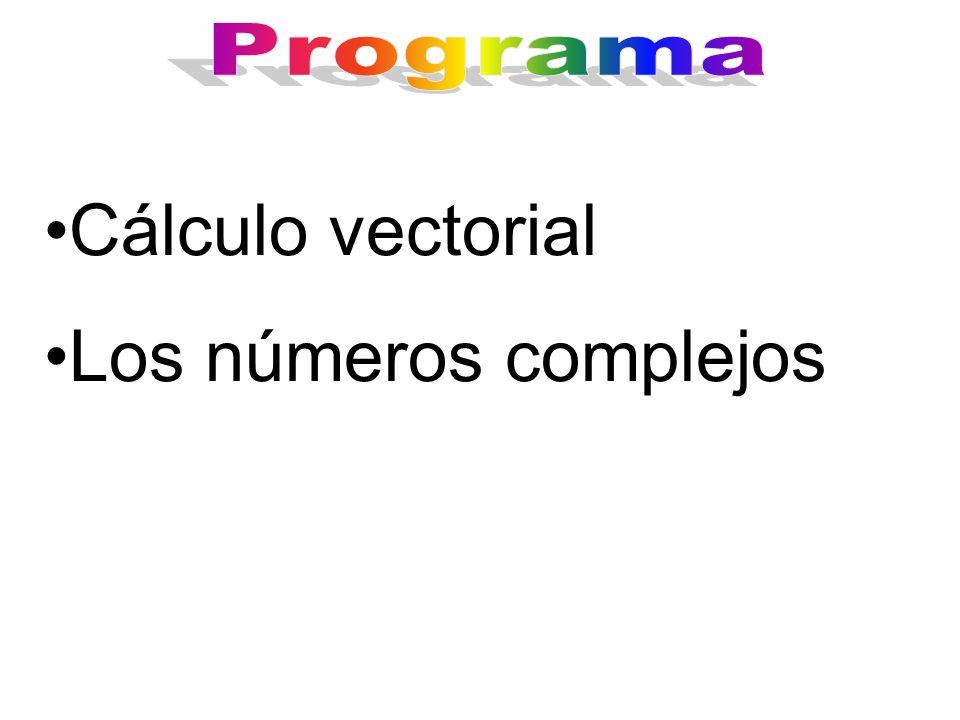 Cálculo vectorial Los números complejos