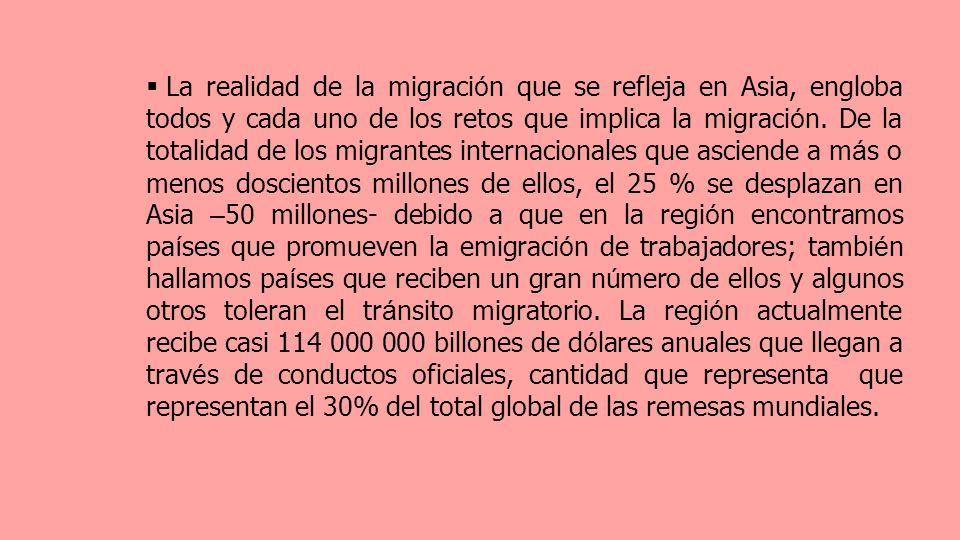 La realidad de la migraci ó n que se refleja en Asia, engloba todos y cada uno de los retos que implica la migraci ó n.