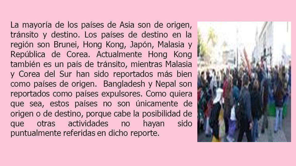 La mayor í a de los pa í ses de Asia son de origen, tr á nsito y destino.