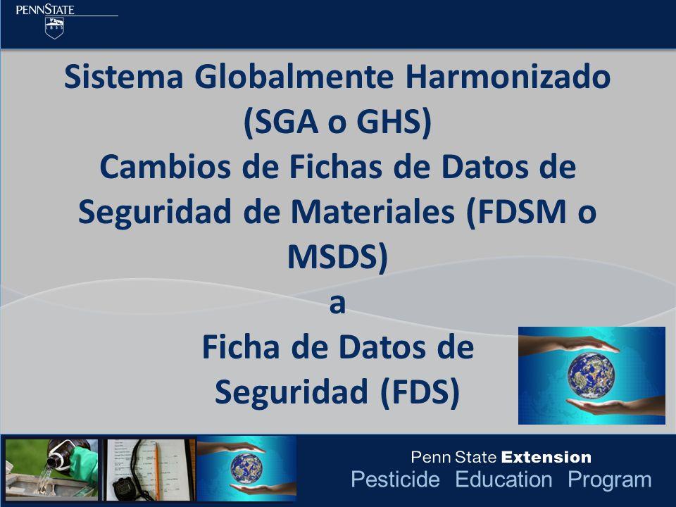 Pesticide Education Program Formato MSDS a Formato SDS A la MSDS ahora se le llamara Hoja o Ficha de Datos de Seguridad – Ahora hay un formato especifico de 16-secciones que se debe de seguir.