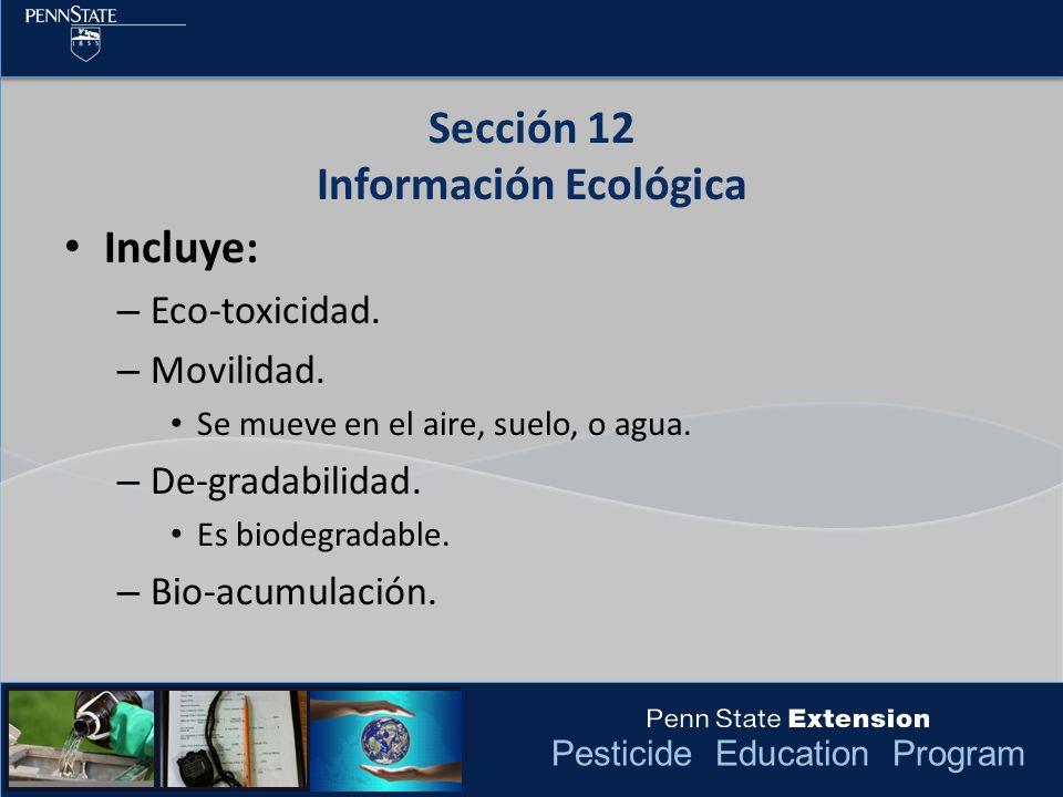 Pesticide Education Program Incluye: – Eco-toxicidad. – Movilidad. Se mueve en el aire, suelo, o agua. – De-gradabilidad. Es biodegradable. – Bio-acum