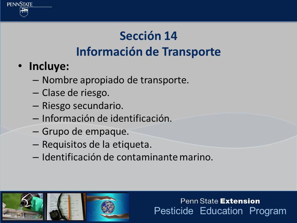 Pesticide Education Program Incluye: – Nombre apropiado de transporte. – Clase de riesgo. – Riesgo secundario. – Información de identificación. – Grup