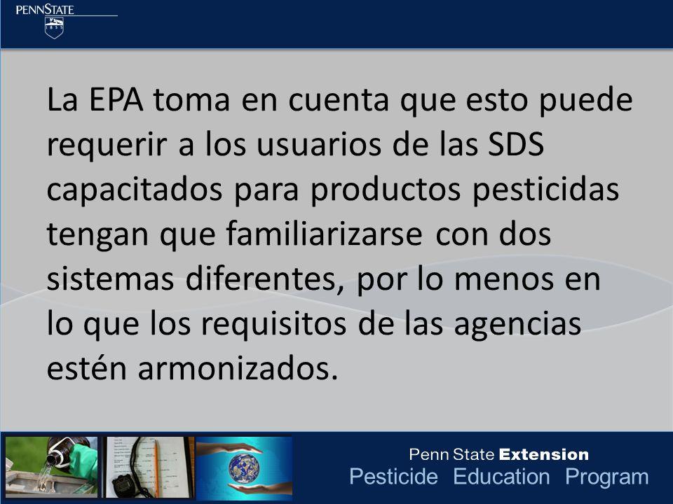 Pesticide Education Program La EPA toma en cuenta que esto puede requerir a los usuarios de las SDS capacitados para productos pesticidas tengan que f