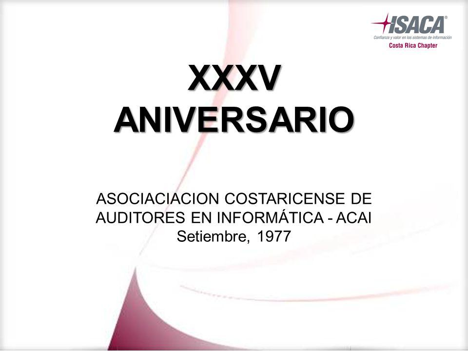XXXV ANIVERSARIO ASOCIACIACION COSTARICENSE DE AUDITORES EN INFORMÁTICA - ACAI Setiembre, 1977
