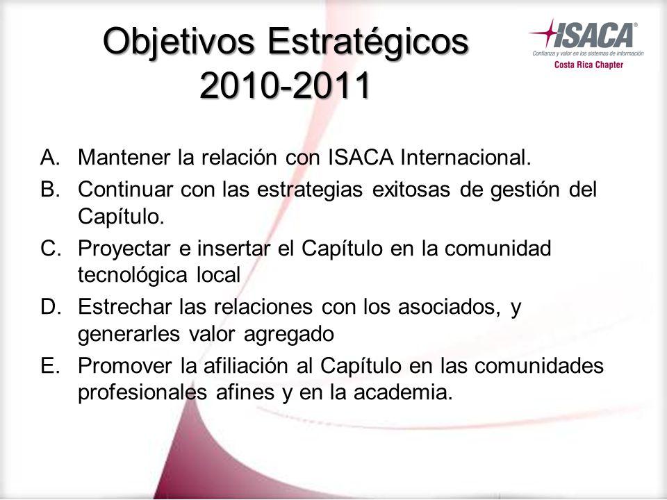 A.Mantener la relación con ISACA Internacional. B.Continuar con las estrategias exitosas de gestión del Capítulo. C.Proyectar e insertar el Capítulo e