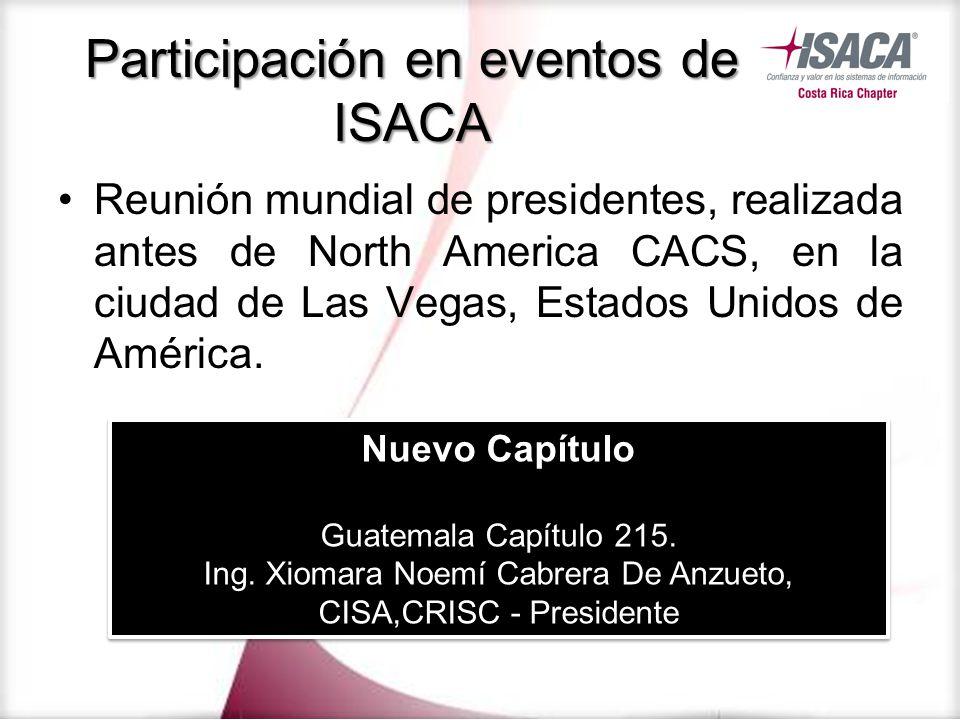 Reunión mundial de presidentes, realizada antes de North America CACS, en la ciudad de Las Vegas, Estados Unidos de América. Participación en eventos