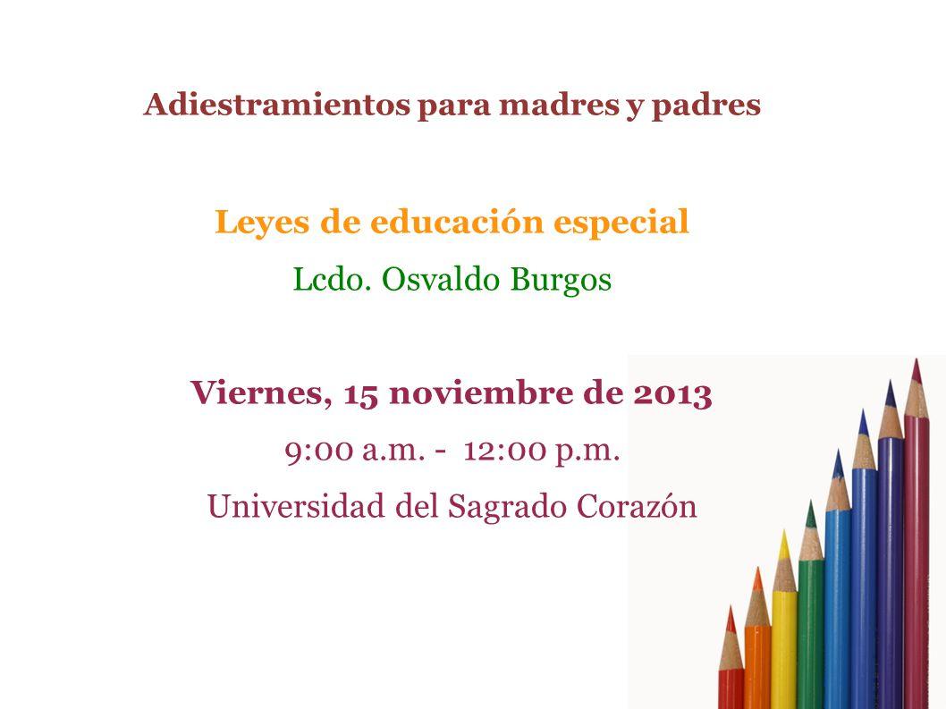 Adiestramientos para madres y padres Leyes de educación especial Lcdo.