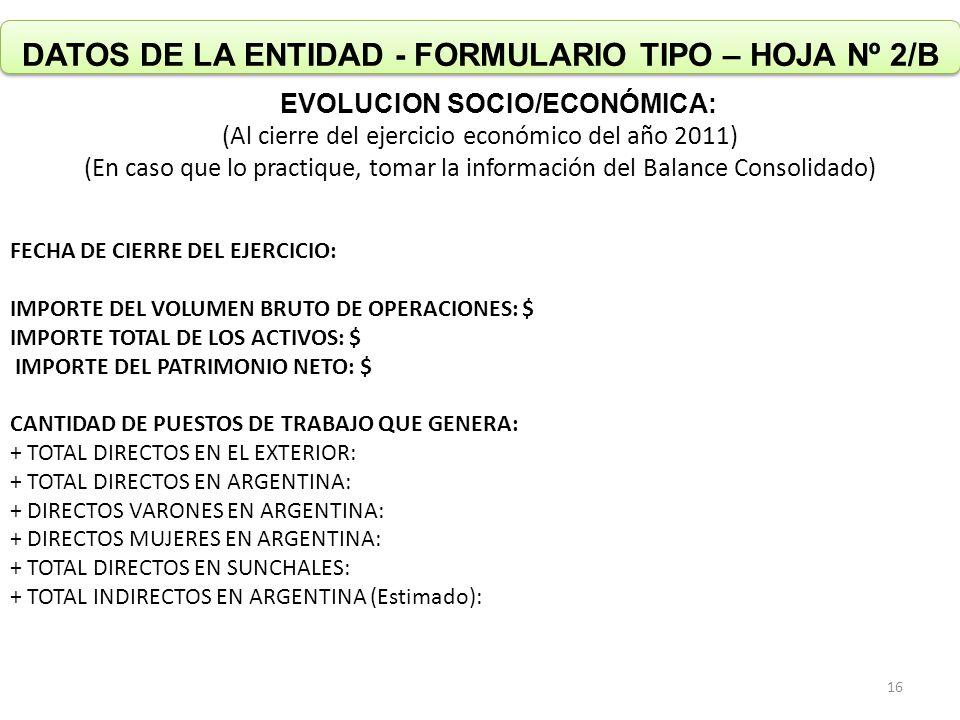 DATOS DE LA ENTIDAD - FORMULARIO TIPO – HOJA Nº 2/B EVOLUCION SOCIO/ECONÓMICA: (Al cierre del ejercicio económico del año 2011) (En caso que lo practi
