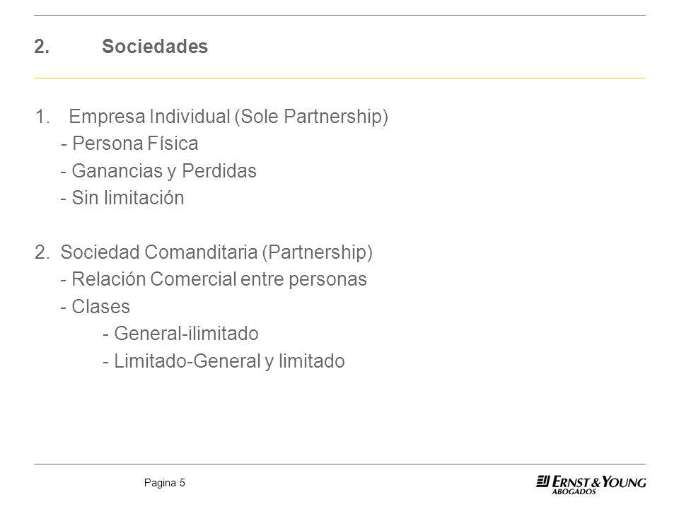 Pagina 5 2.Sociedades 1.Empresa Individual (Sole Partnership) - Persona Física - Ganancias y Perdidas - Sin limitación 2.Sociedad Comanditaria (Partne