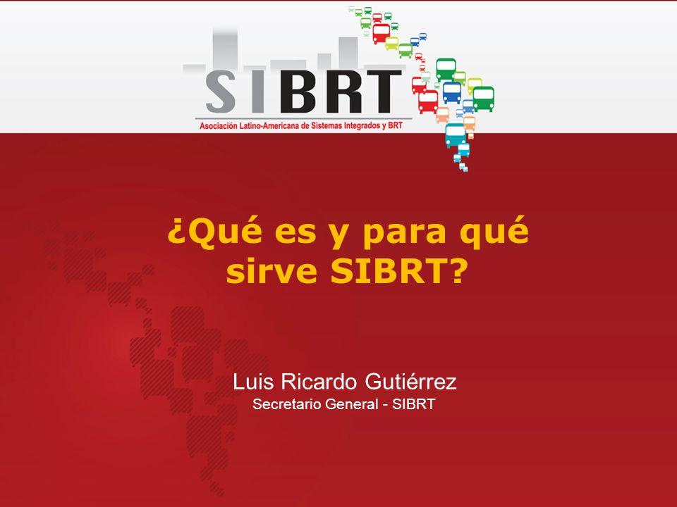 8 países – 24 ciudades de América Latina 20 millones de pasajeros por día* 700 km de corredores exclusivos* 30 mil unidades de transporte* La Asociación Latino-Americana de Sistemas Integrados y BRT (SIBRT) trabaja por el desarrollo y mejora continua de la calidad del transporte urbano.