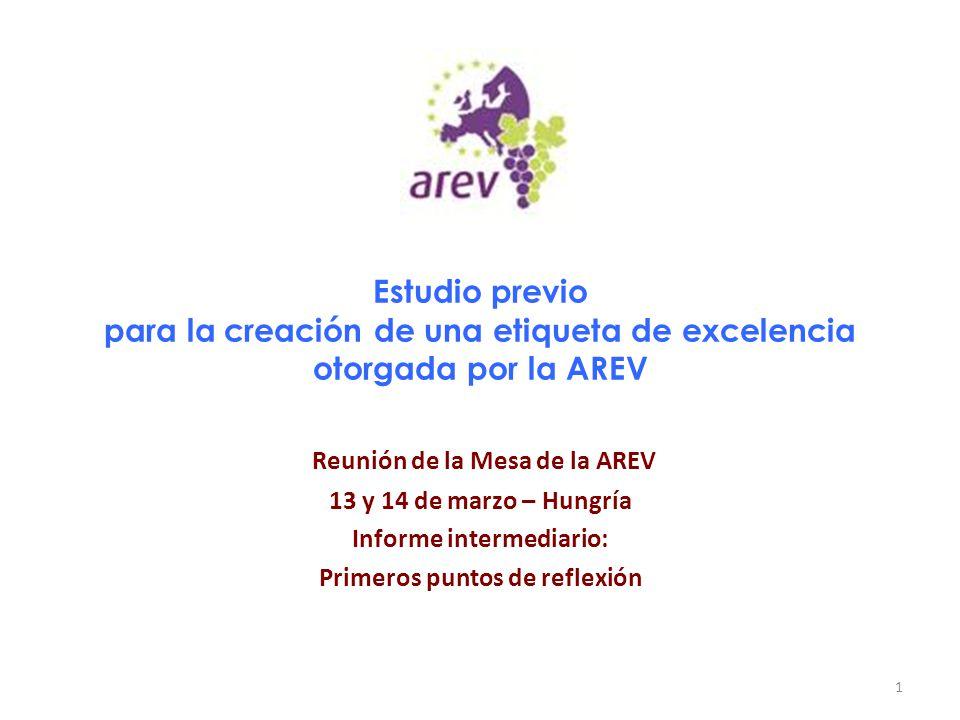 Estudio previo para la creación de una etiqueta de excelencia otorgada por la AREV Reunión de la Mesa de la AREV 13 y 14 de marzo – Hungría Informe intermediario: Primeros puntos de reflexión 1