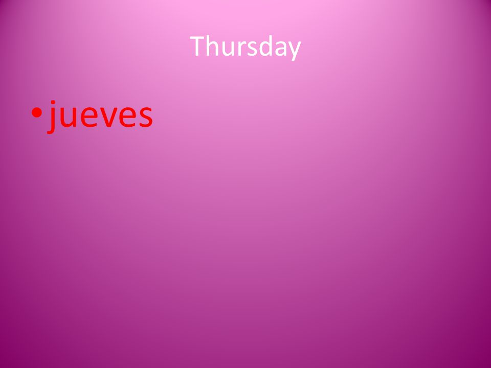 Thursday jueves