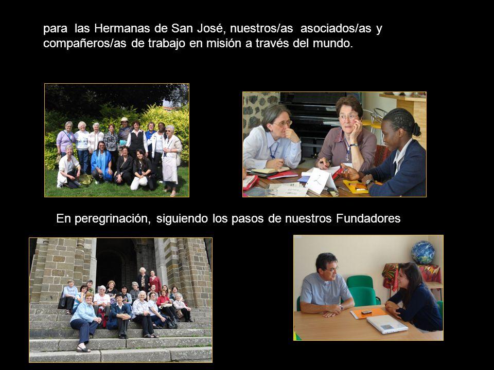 para las Hermanas de San José, nuestros/as asociados/as y compañeros/as de trabajo en misión a través del mundo.