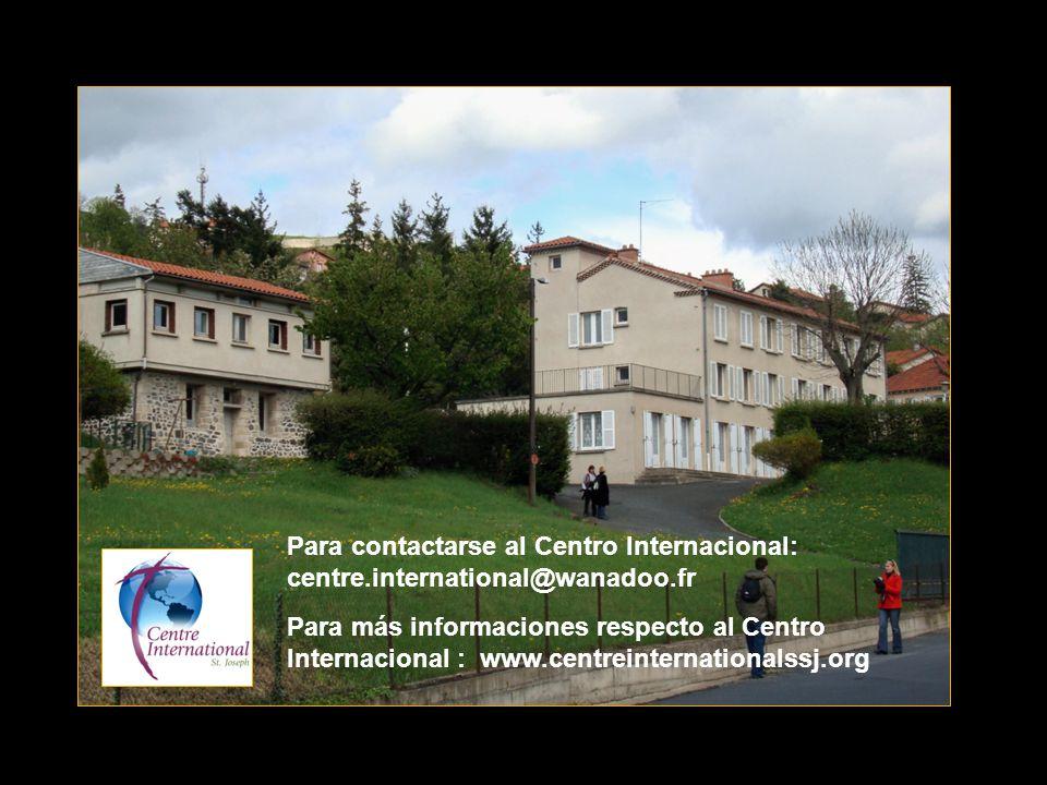 Para contactarse al Centro Internacional: centre.international@wanadoo.fr Para más informaciones respecto al Centro Internacional : www.centreinternationalssj.org