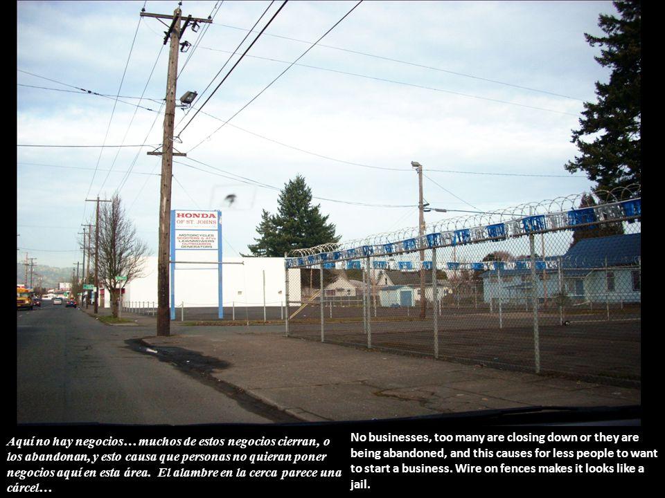 Aquí no hay negocios… muchos de estos negocios cierran, o los abandonan, y esto causa que personas no quieran poner negocios aquí en esta área.