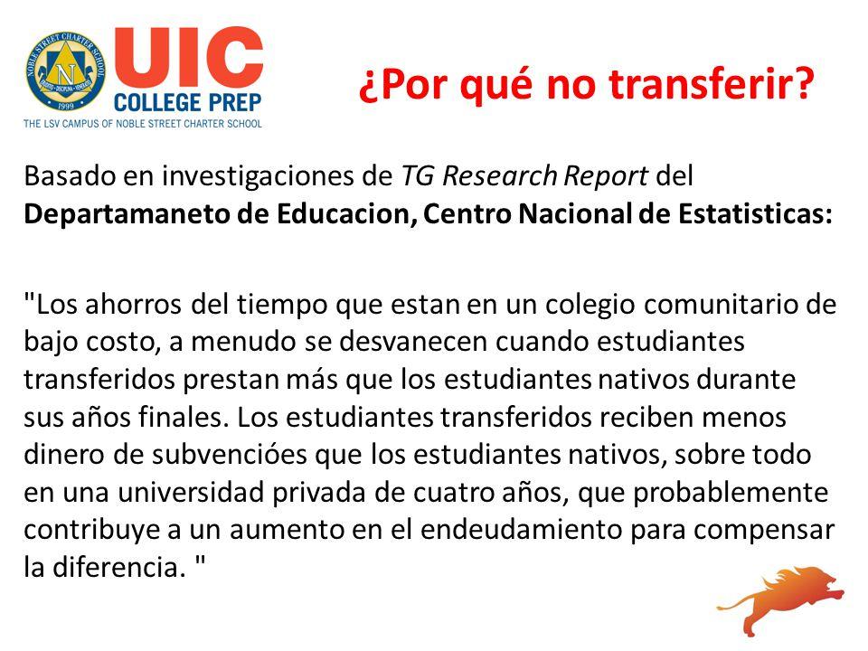 ¿Por qué no transferir? Basado en investigaciones de TG Research Report del Departamaneto de Educacion, Centro Nacional de Estatisticas: