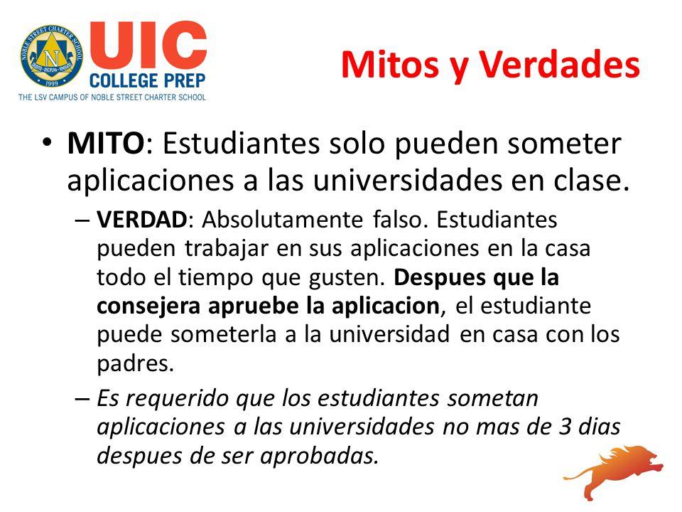 Mitos y Verdades MITO: Estudiantes solo pueden someter aplicaciones a las universidades en clase. – VERDAD: Absolutamente falso. Estudiantes pueden tr