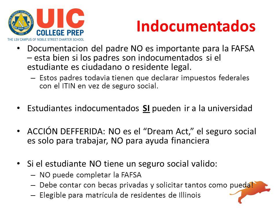 Indocumentados Documentacion del padre NO es importante para la FAFSA – esta bien si los padres son indocumentados si el estudiante es ciudadano o res