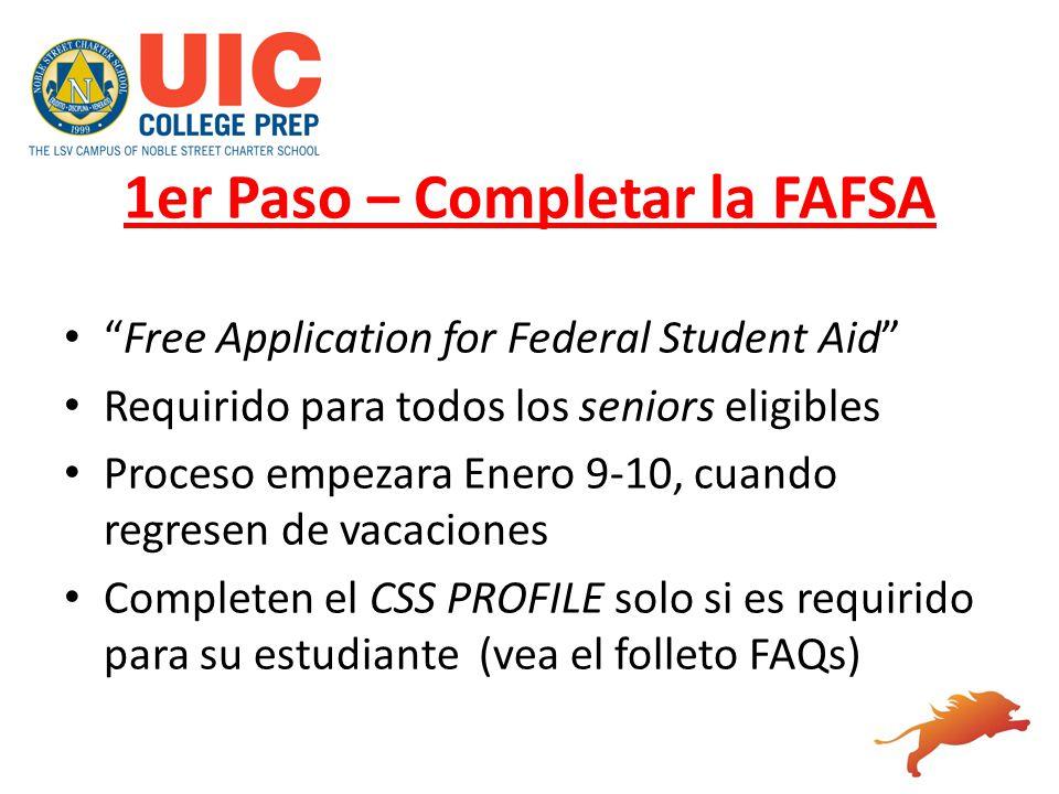 Free Application for Federal Student Aid Requirido para todos los seniors eligibles Proceso empezara Enero 9-10, cuando regresen de vacaciones Complet