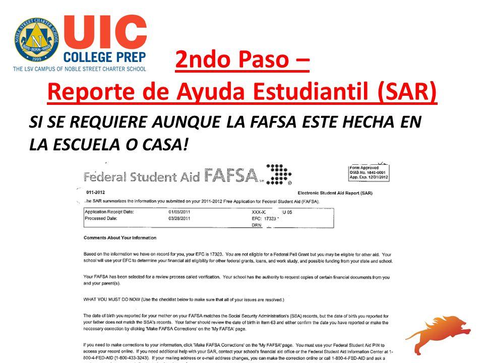 2ndo Paso – Reporte de Ayuda Estudiantil (SAR) SI SE REQUIERE AUNQUE LA FAFSA ESTE HECHA EN LA ESCUELA O CASA!
