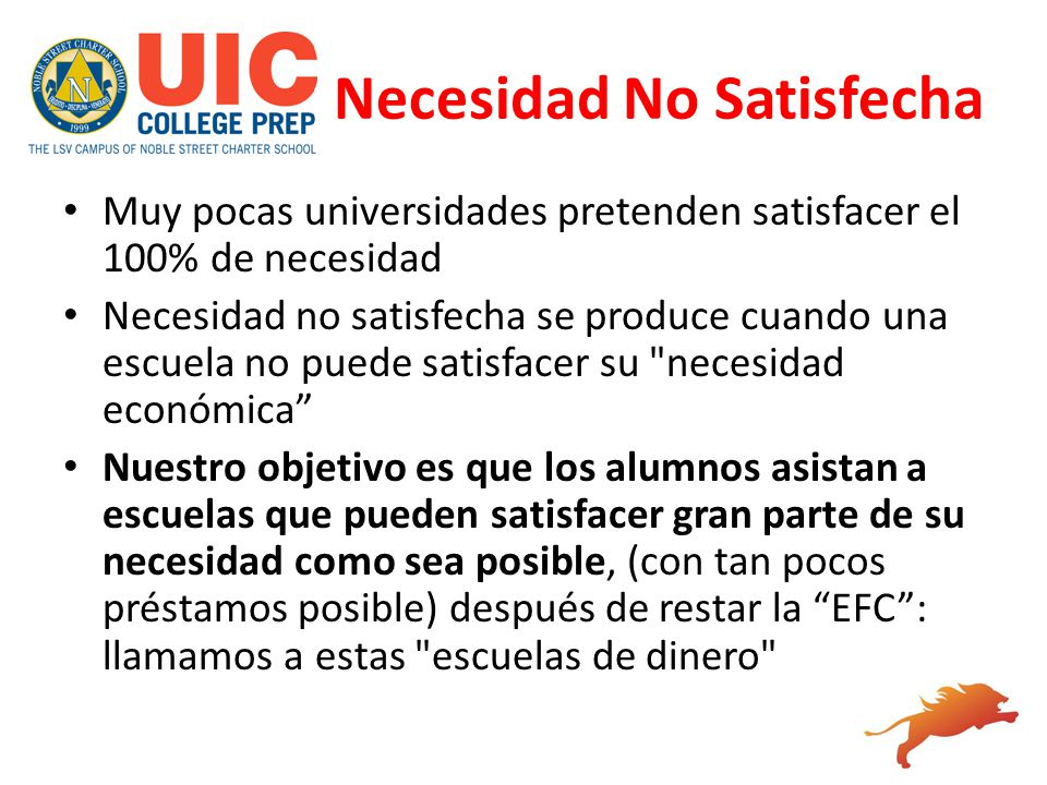 Necesidad No Satisfecha Muy pocas universidades pretenden satisfacer el 100% de necesidad Necesidad no satisfecha se produce cuando una escuela no pue