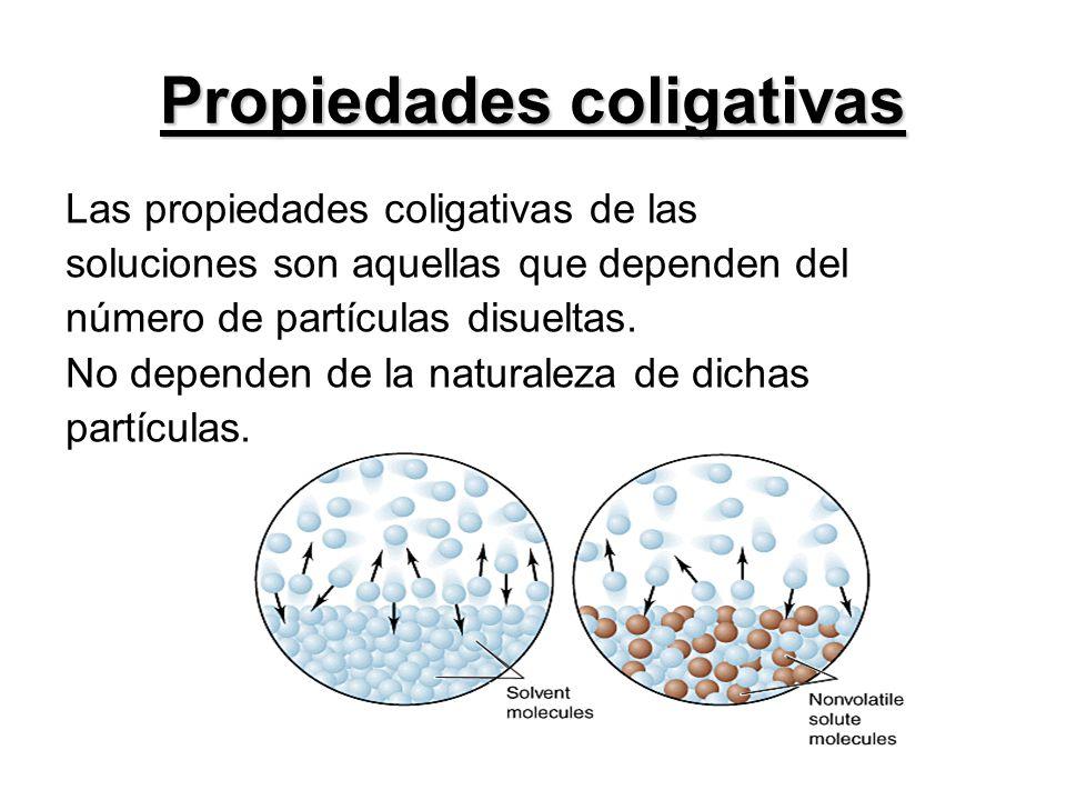 Las propiedades coligativas de las soluciones son aquellas que dependen del número de partículas disueltas. No dependen de la naturaleza de dichas par