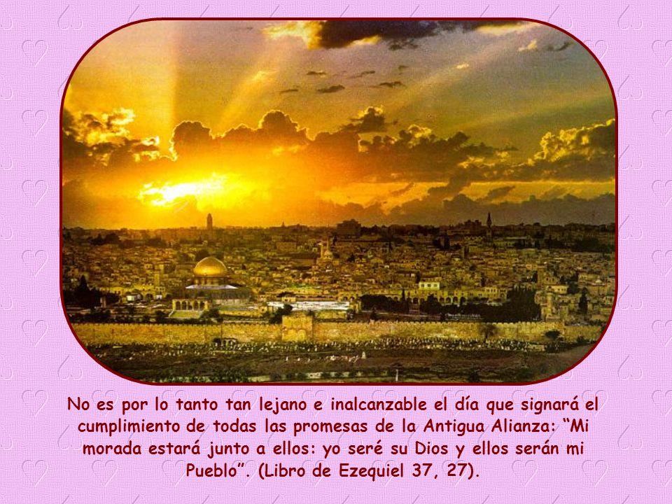 Él habitará con ellos, ellos serán su Pueblo (Ap 21,3).