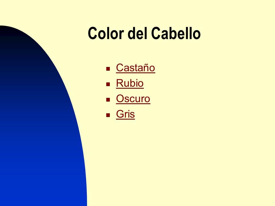 Color del Cabello Castaño Castaño Rubio Rubio Oscuro Oscuro Gris