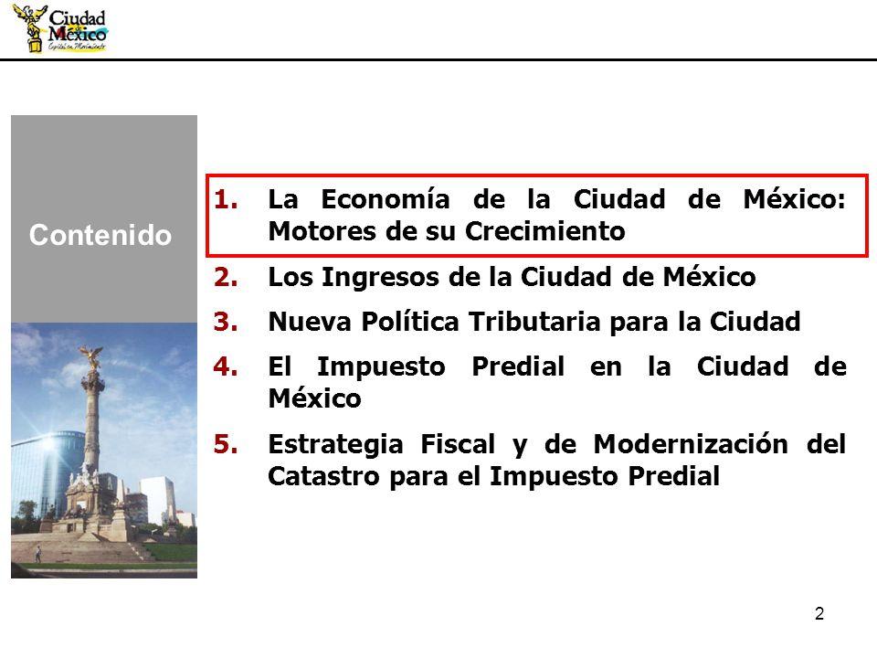 2 1.La Economía de la Ciudad de México: Motores de su Crecimiento 2.Los Ingresos de la Ciudad de México 3.Nueva Política Tributaria para la Ciudad 4.E