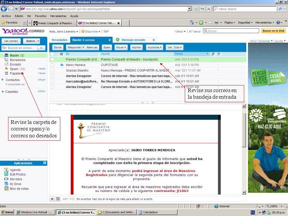 Revise sus correos en la bandeja de entrada Revise la carpeta de correos spam y/o correos no deseados