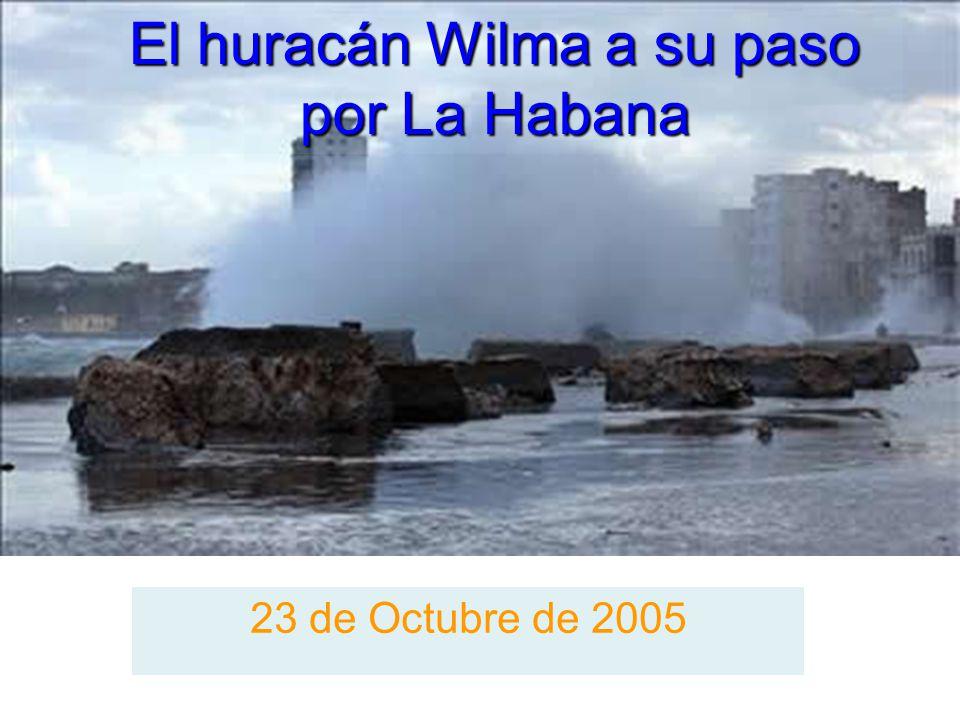El huracán Wilma a su paso por La Habana 23 de Octubre de 2005