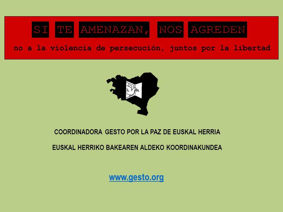 COORDINADORA GESTO POR LA PAZ DE EUSKAL HERRIA EUSKAL HERRIKO BAKEAREN ALDEKO KOORDINAKUNDEA www.gesto.org
