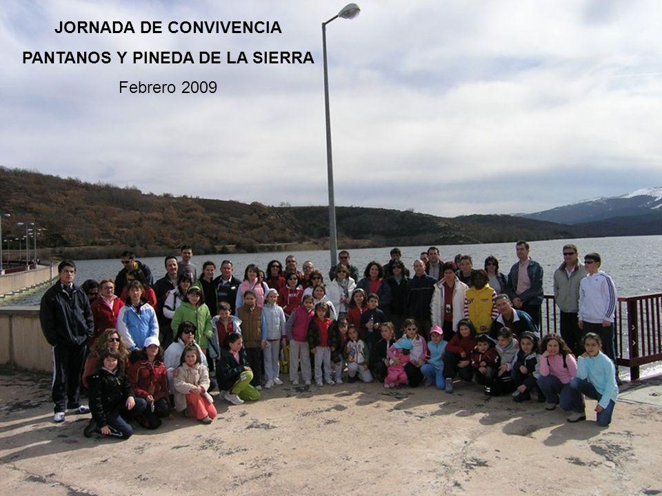 JORNADA DE CONVIVENCIA PANTANOS Y PINEDA DE LA SIERRA Febrero 2009