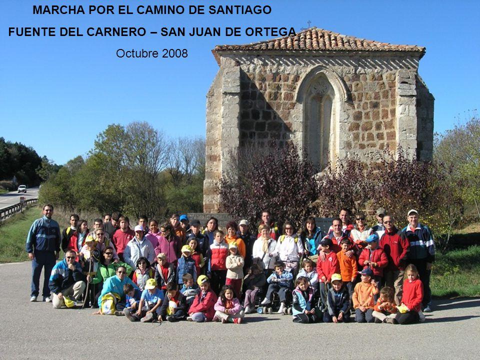 MARCHA POR EL CAMINO DE SANTIAGO FUENTE DEL CARNERO – SAN JUAN DE ORTEGA Octubre 2008