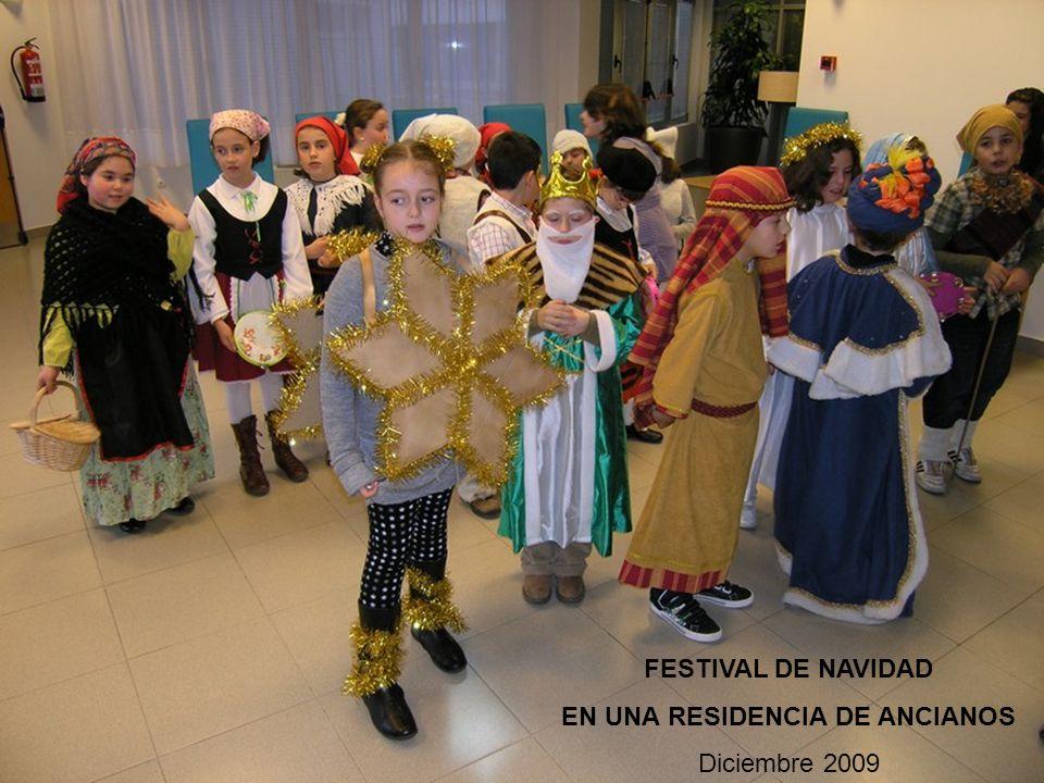FESTIVAL DE NAVIDAD EN UNA RESIDENCIA DE ANCIANOS Diciembre 2009