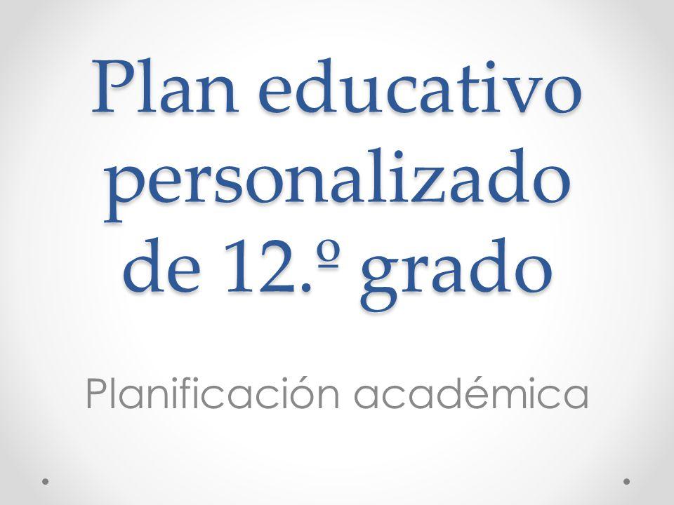 Plan educativo personalizado de 12.º grado Planificación académica
