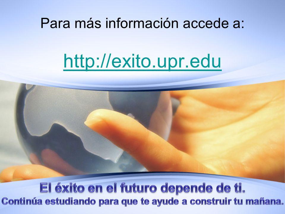 Para más información accede a: http://exito.upr.edu