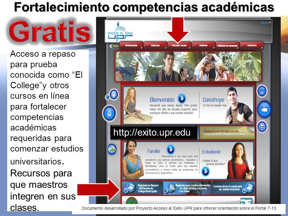 Acceso a repaso para prueba conocida como El Collegey otros cursos en línea para fortalecer competencias académicas requeridas para comenzar estudios