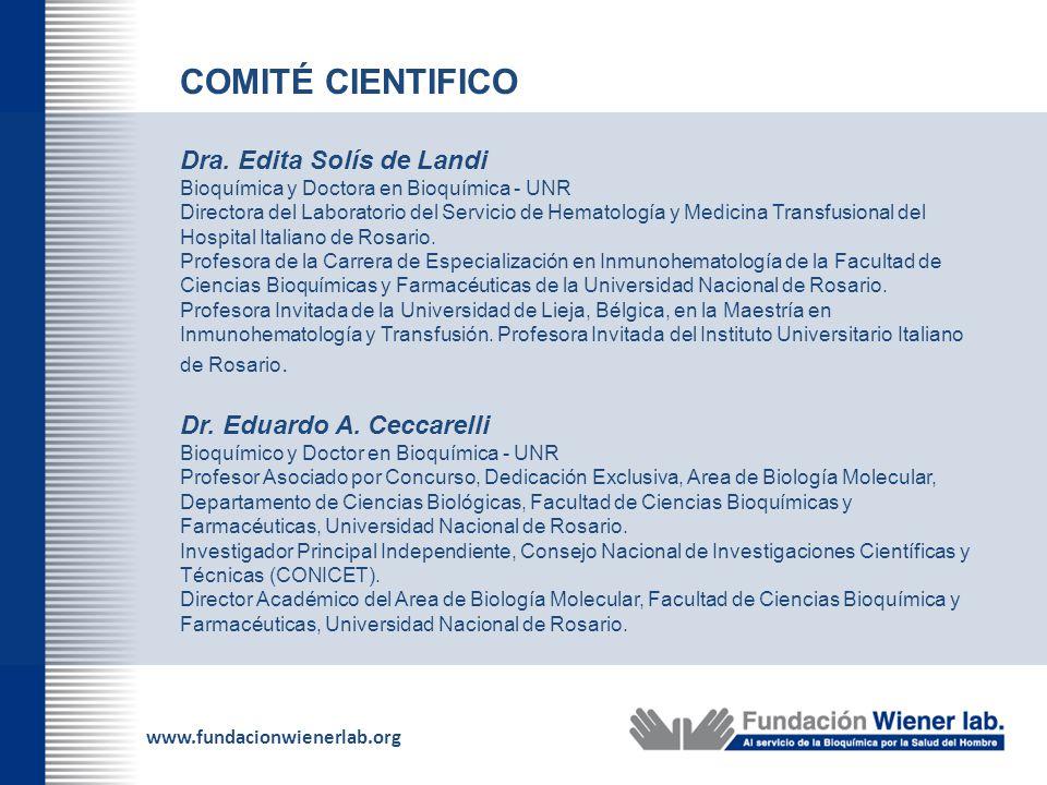 www.fundacionwienerlab.org COMITÉ CIENTIFICO Dra. Edita Solís de Landi Bioquímica y Doctora en Bioquímica - UNR Directora del Laboratorio del Servicio