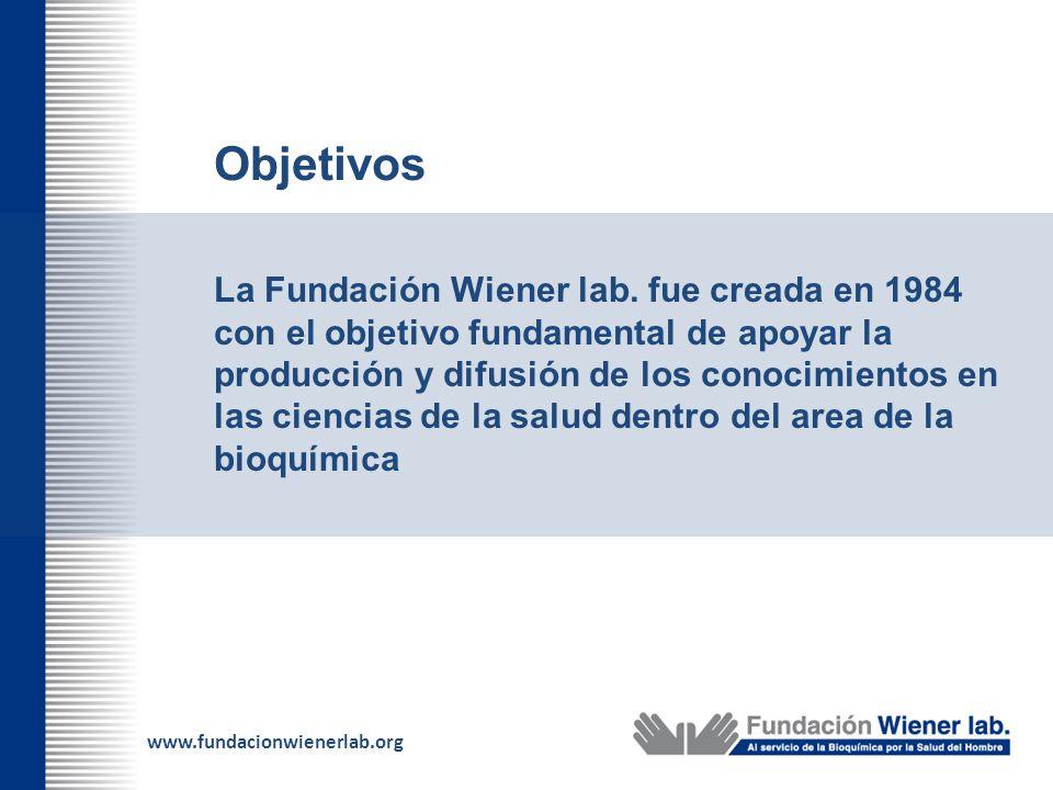 www.fundacionwienerlab.org La Fundación Wiener lab. fue creada en 1984 con el objetivo fundamental de apoyar la producción y difusión de los conocimie