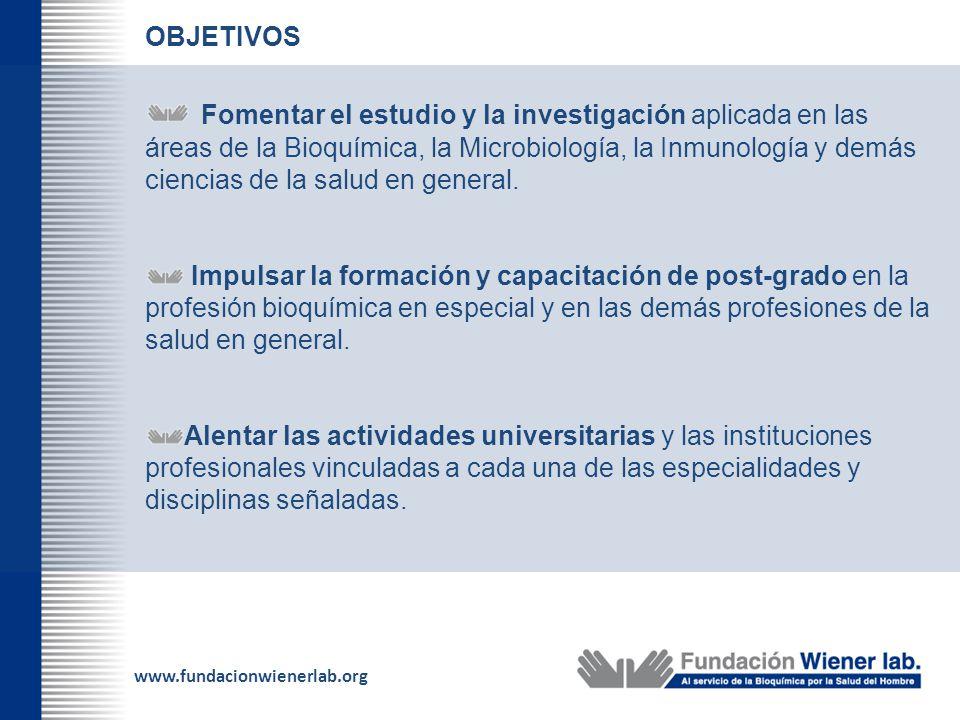 Fomentar el estudio y la investigación aplicada en las áreas de la Bioquímica, la Microbiología, la Inmunología y demás ciencias de la salud en genera